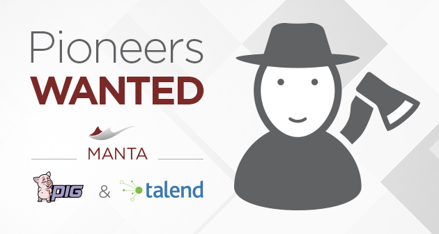 Pioneers Wanted: MANTA Connectors for Pig and Talend
