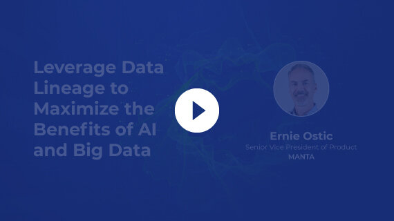 Leverage Data Lineage to Maximize the Benefits of AI and Big Data